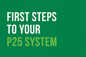 P25 Best Practice - First Steps to your P25 System