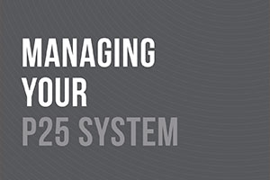 P25 Best Practice - Managing your P25 System